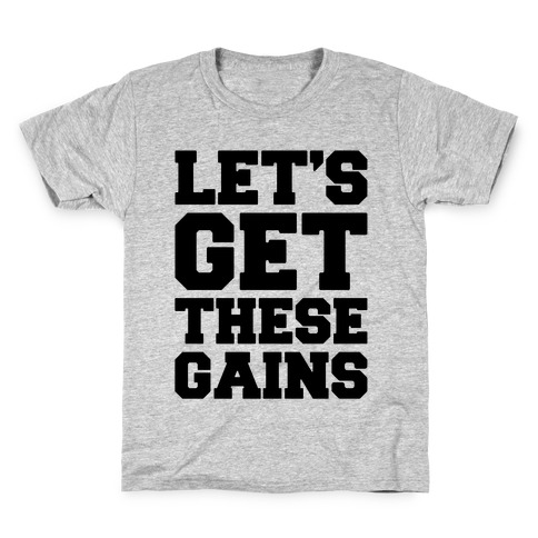Let's Get These Gains Kids T-Shirt