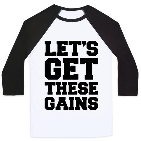 Let's Get These Gains Baseball Tee