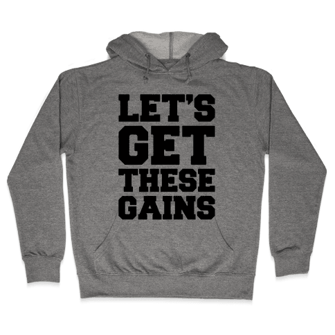 Let's Get These Gains Hooded Sweatshirt