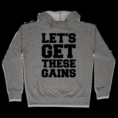 Let's Get These Gains  Hooded Sweatshirt
