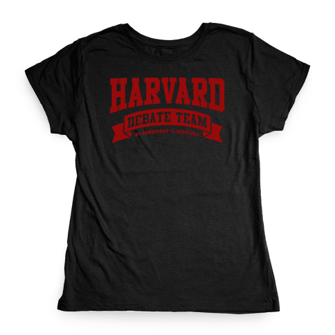 Harvard Debate Team Parody Shirt Womens T-Shirt
