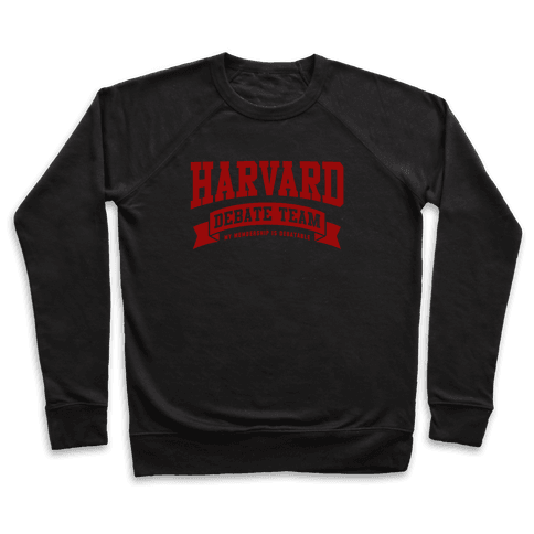 Harvard Debate Team Parody Shirt Pullover