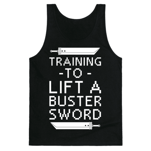 Training to Lift a Buster Sword Tank Top