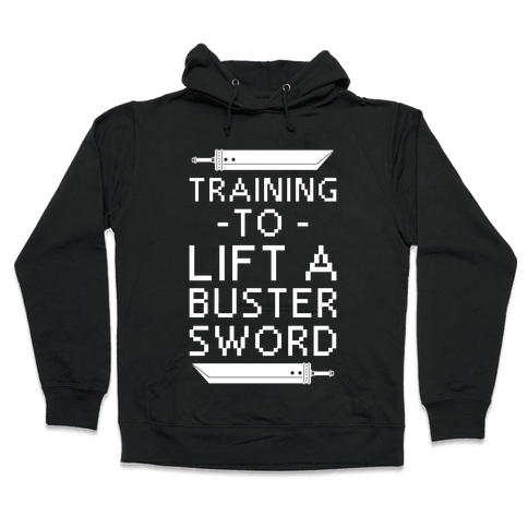 Training to Lift a Buster Sword Hooded Sweatshirt