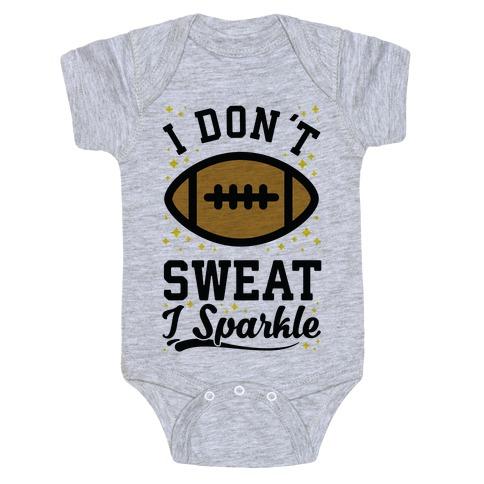 I Don't Sweat I Sparkle Football Baby Onesy