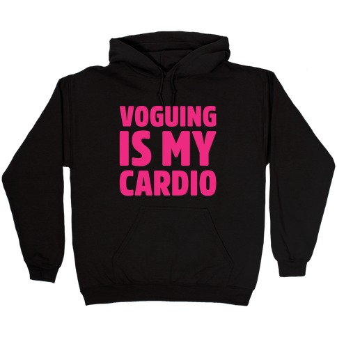 Voguing Is My Cardio Parody White Print Hooded Sweatshirt