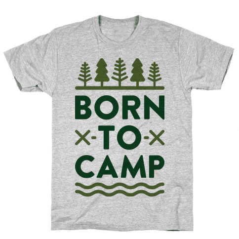 Born To Camp Mens/Unisex T-Shirt