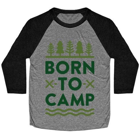 Born To Camp Baseball Tee