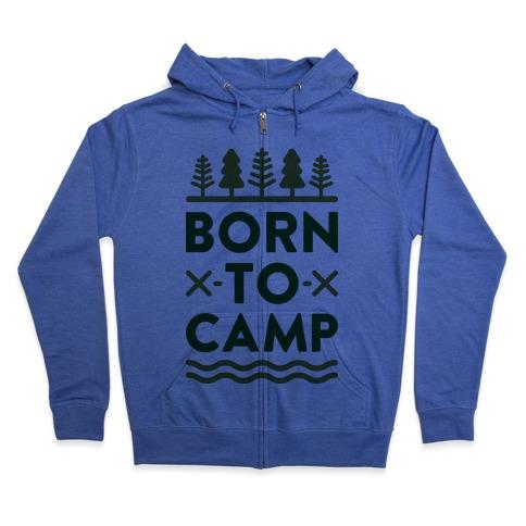 Born To Camp Zip Hoodie