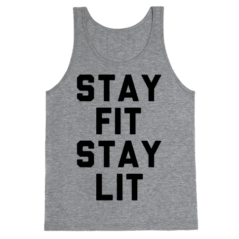 Stay Fit Stay Lit  Tank Top