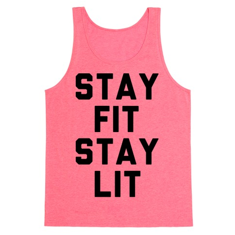 3ccaea363fc20 Stay Fit Stay Lit Tank Top | Activate Apparel