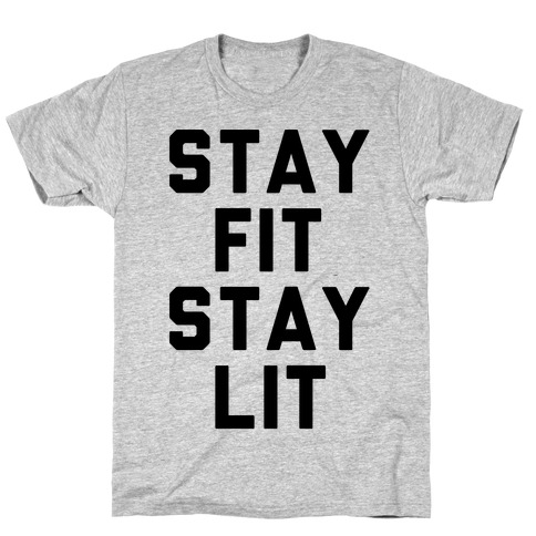Stay Fit Stay Lit  Mens T-Shirt