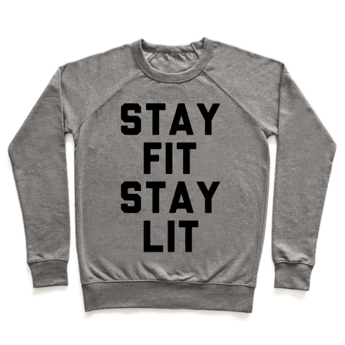 Stay Fit Stay Lit  Pullover