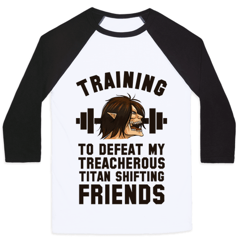 Training to Defeat My Treacherous Titan shifting Friends Baseball Tee
