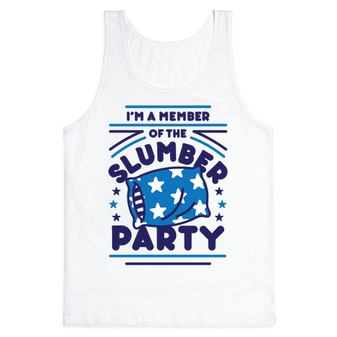I'm A Member Of The Slumber Party Tank Top