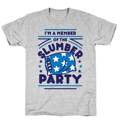 I'm A Member Of The Slumber Party T-Shirt
