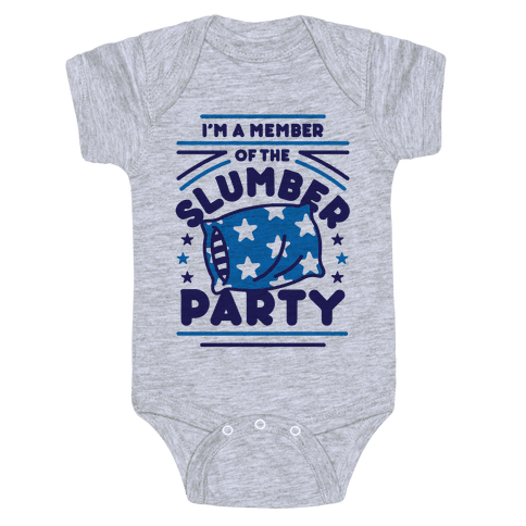 I'm A Member Of The Slumber Party Baby Onesy