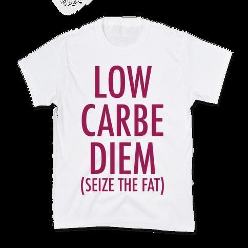 Low Carbe Diem Size the Fat Kids T-Shirt