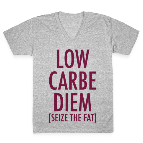 Low Carbe Diem Size the Fat V-Neck Tee Shirt