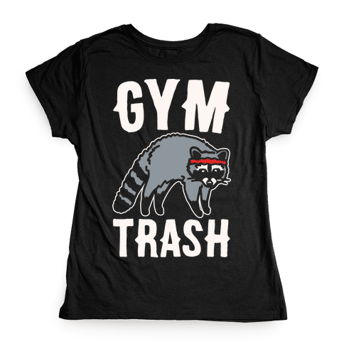 Gym Trash Raccoon White Print Womens T-Shirt