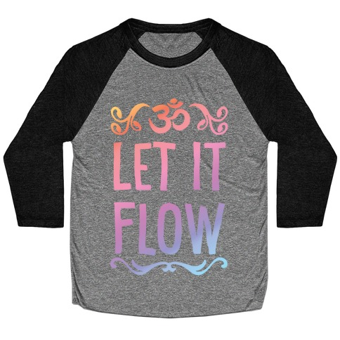 Let It Flow Yoga Baseball Tee