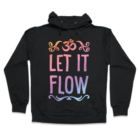 Let It Flow Yoga Hooded Sweatshirt