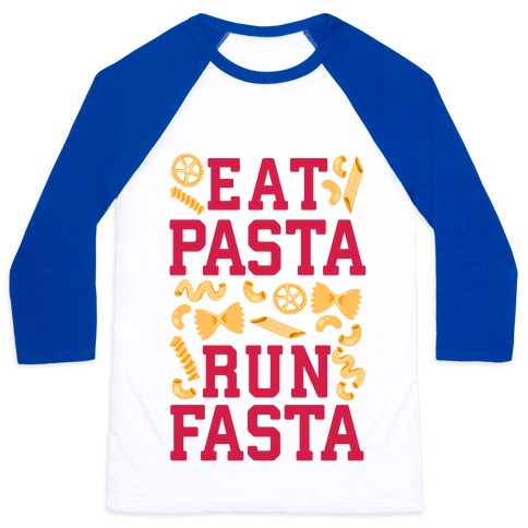 Eat Pasta Run Fasta Baseball Tee