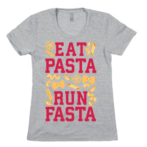 Eat Pasta Run Fasta Womens T-Shirt