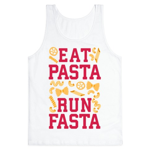 Eat Pasta Run Fasta Tank Top