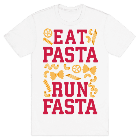 Eat Pasta Run Fasta Mens T-Shirt