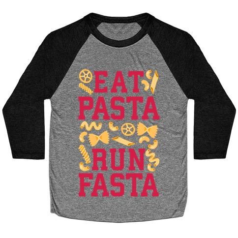 Eat Pasta Run Fasta Baseball Tee