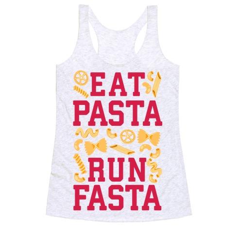 Eat Pasta Run Fasta Racerback Tank Top