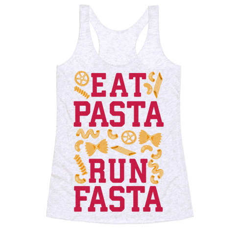 Eat Pasta Run Fasta Racerback Tank Top