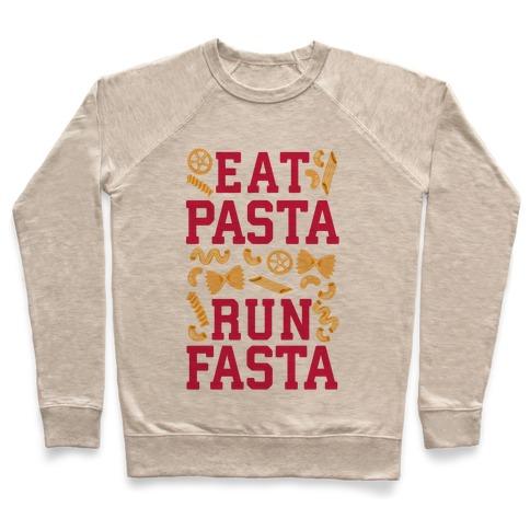 37fc57eb1 Eat Pasta Run Fasta Crewneck Sweatshirt