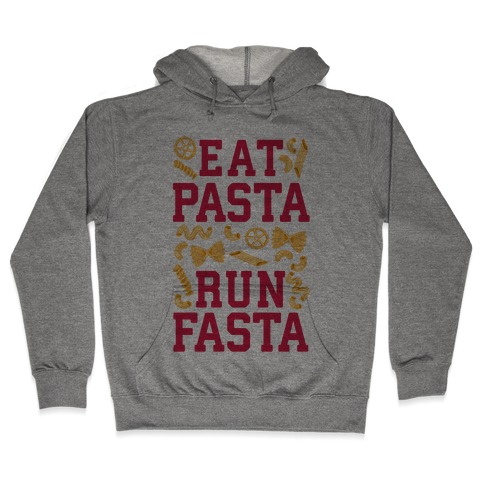 Eat Pasta Run Fasta Hooded Sweatshirt