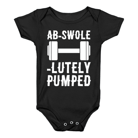 Ab-Swole-lutely Pumped Baby Onesy