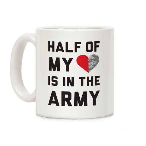 Half My Heart Is In The Army Coffee Mug