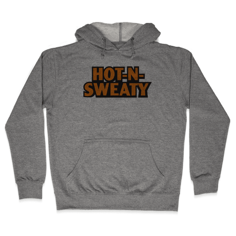 Hot-N-Sweaty Parody Hooded Sweatshirt