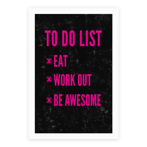 To Do List: Eat, Workout, And Be Awesome Poster