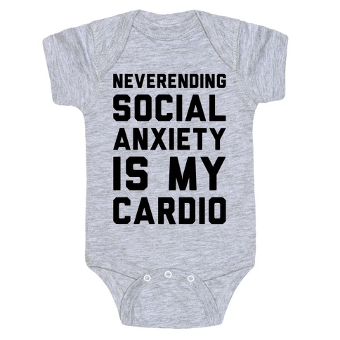 Neverending Social Anxiety Is My Cardio Baby Onesy