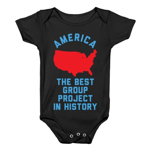 America The Best Group Project In History Baby Onesy