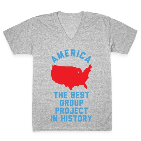 America The Best Group Project In History V-Neck Tee Shirt