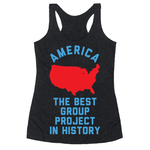 America The Best Group Project In History Racerback Tank Top