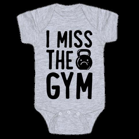 I Miss The Gym Baby One-Piece