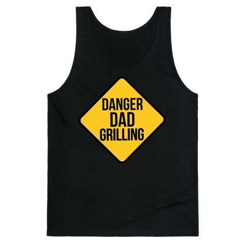 Danger: Dad Grilling Tank Top