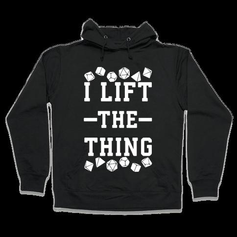 I Lift the Thing Hooded Sweatshirt