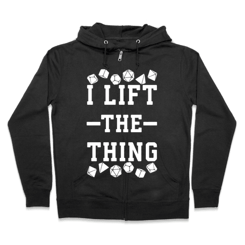 I Lift the Thing Zip Hoodie
