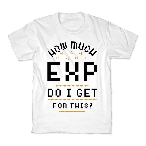 How Much EXP Do I Get For This Kids T-Shirt