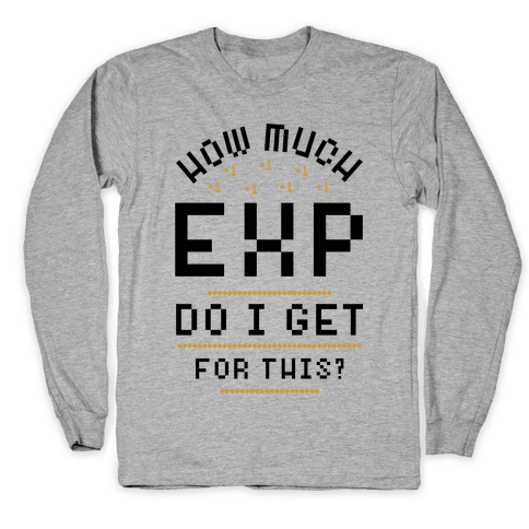 How Much EXP Do I Get For This Long Sleeve T-Shirt