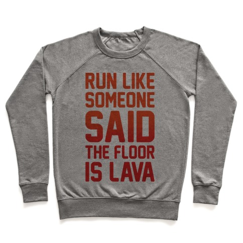 Run Like Someone Said The Floor Is Lava Pullover